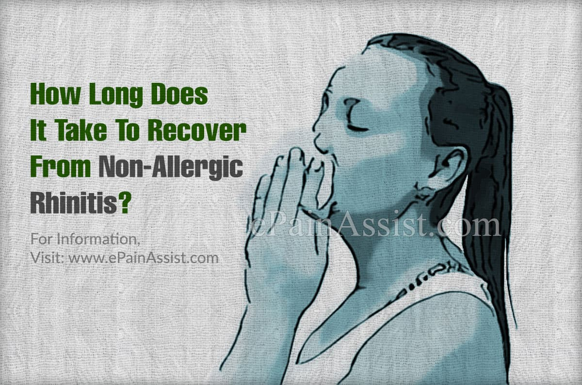 How Long Does It Take To Recover From Non-Allergic Rhinitis?