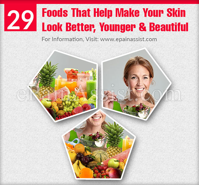 Foods That Help Make Your Skin Look Better, Younger & Beautiful