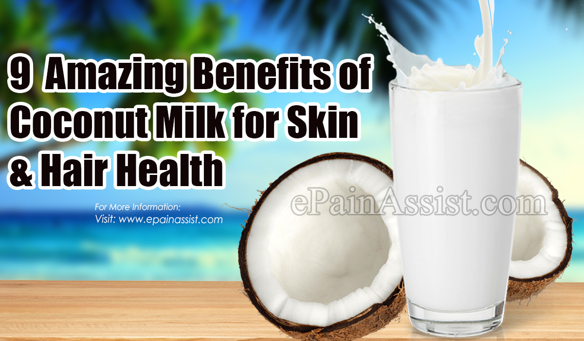 9 Amazing Benefits of Coconut Milk to Maintain Skin & Hair Health