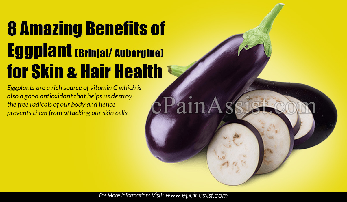 8 Amazing Benefits of Eggplant (Brinjal/ Aubergine) for Skin & Hair Health