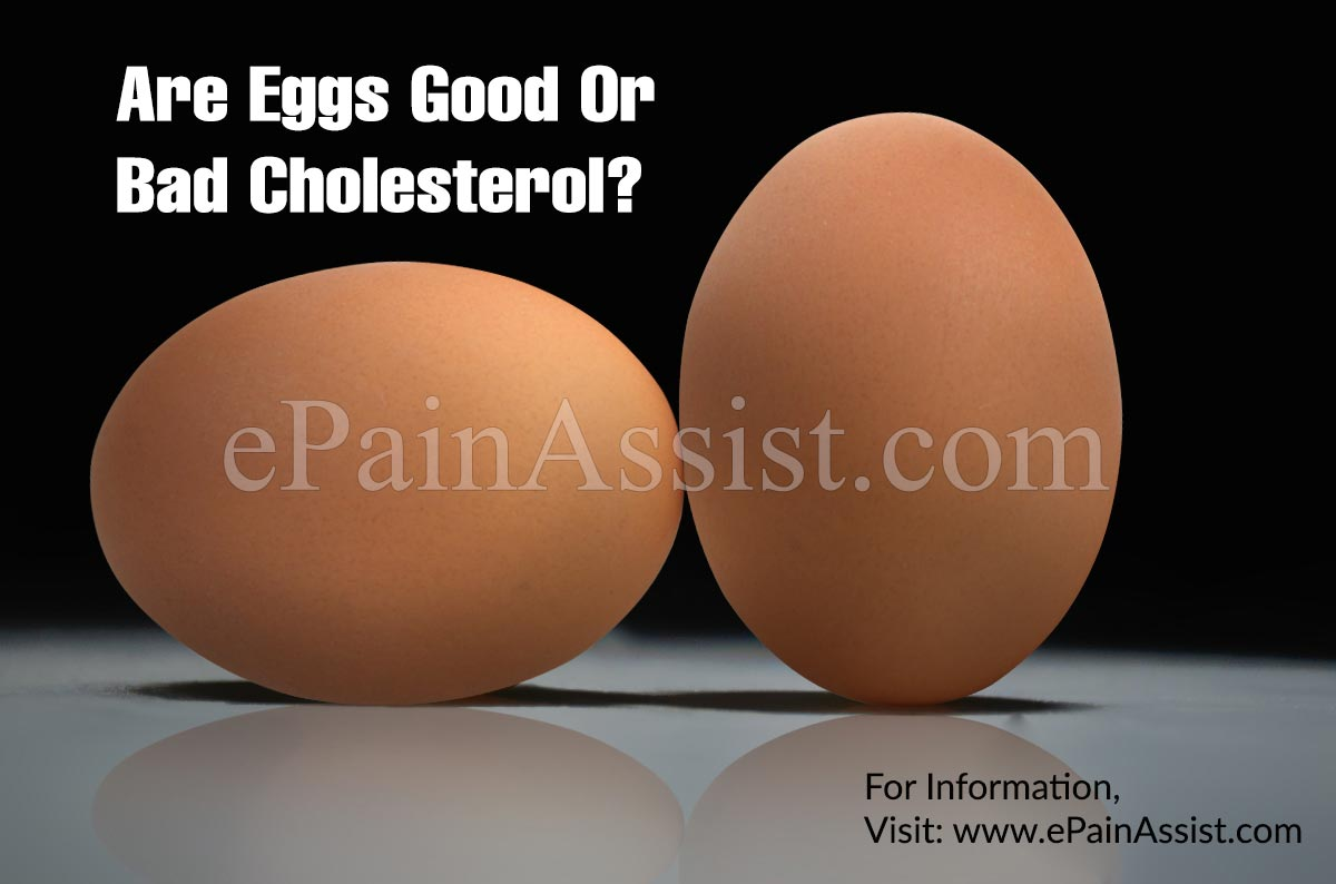 Are Eggs Good Or Bad Cholesterol?