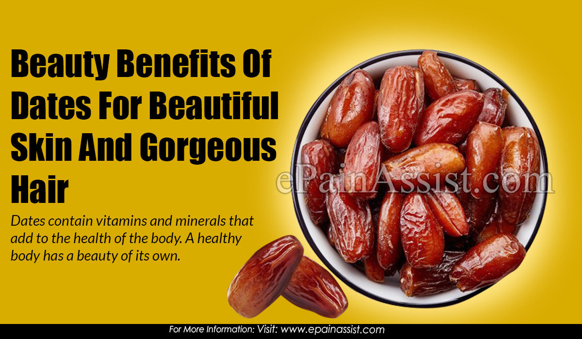 Beauty Benefits Of Dates For Beautiful Skin And Gorgeous Hair