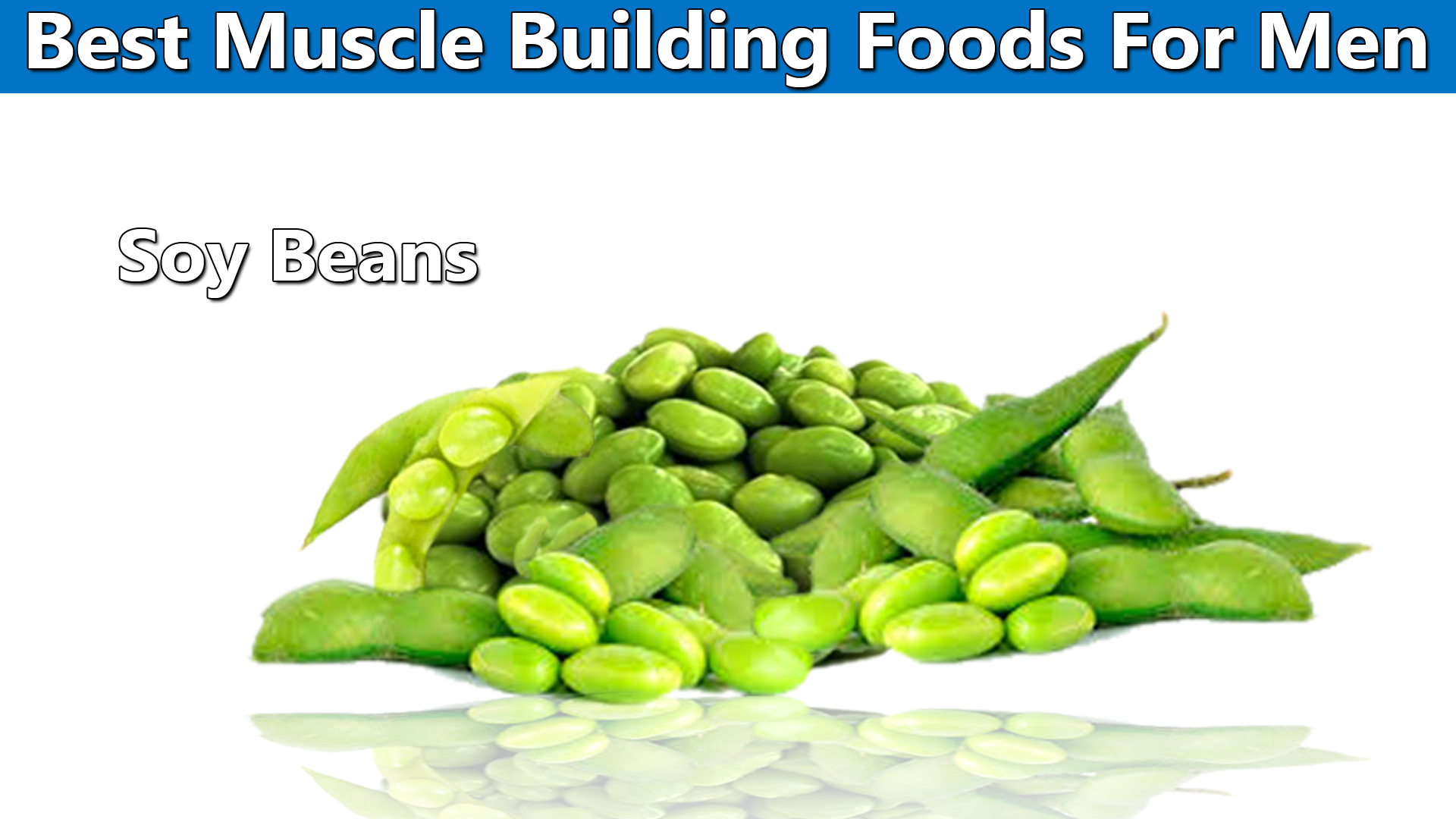 Best Muscle Foods For Men Soy Beans