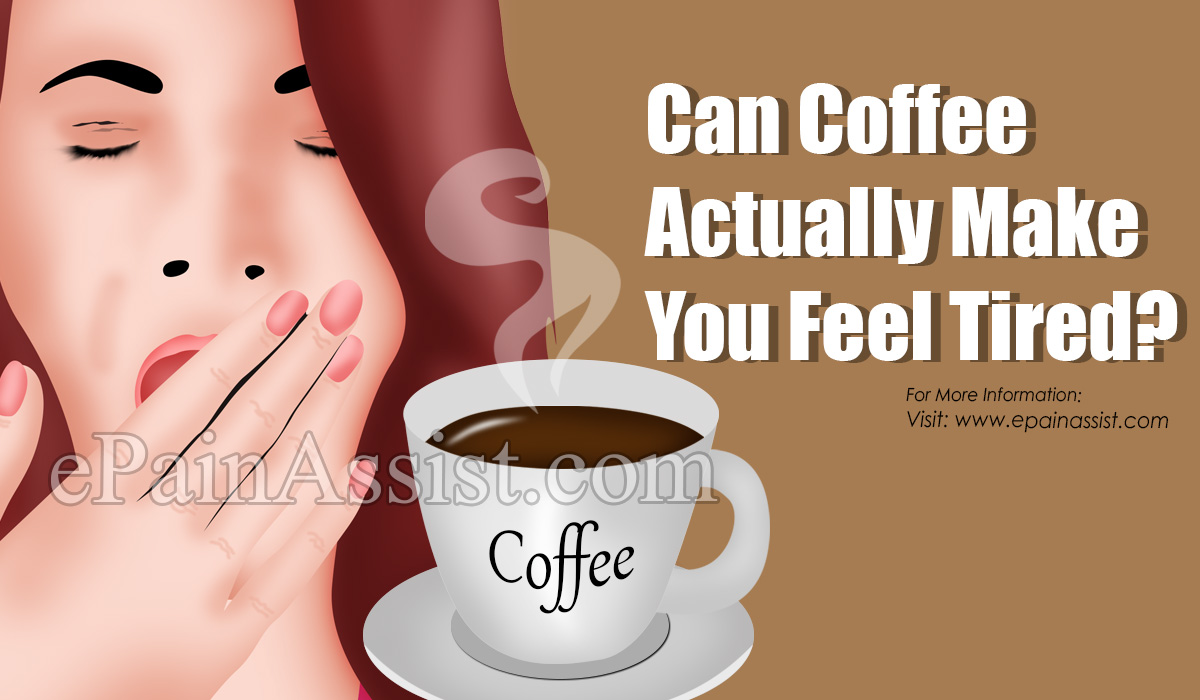 Can Coffee Actually Make You Feel Tired?