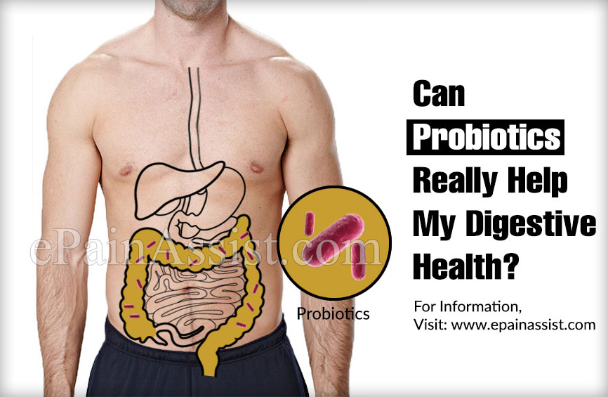 Can Probiotics Really Help My Digestive Health?