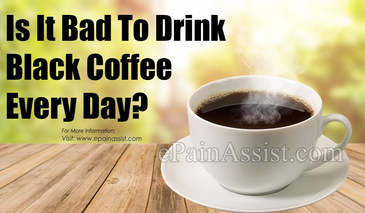 Is It Bad To Drink Black Coffee Every Day?
