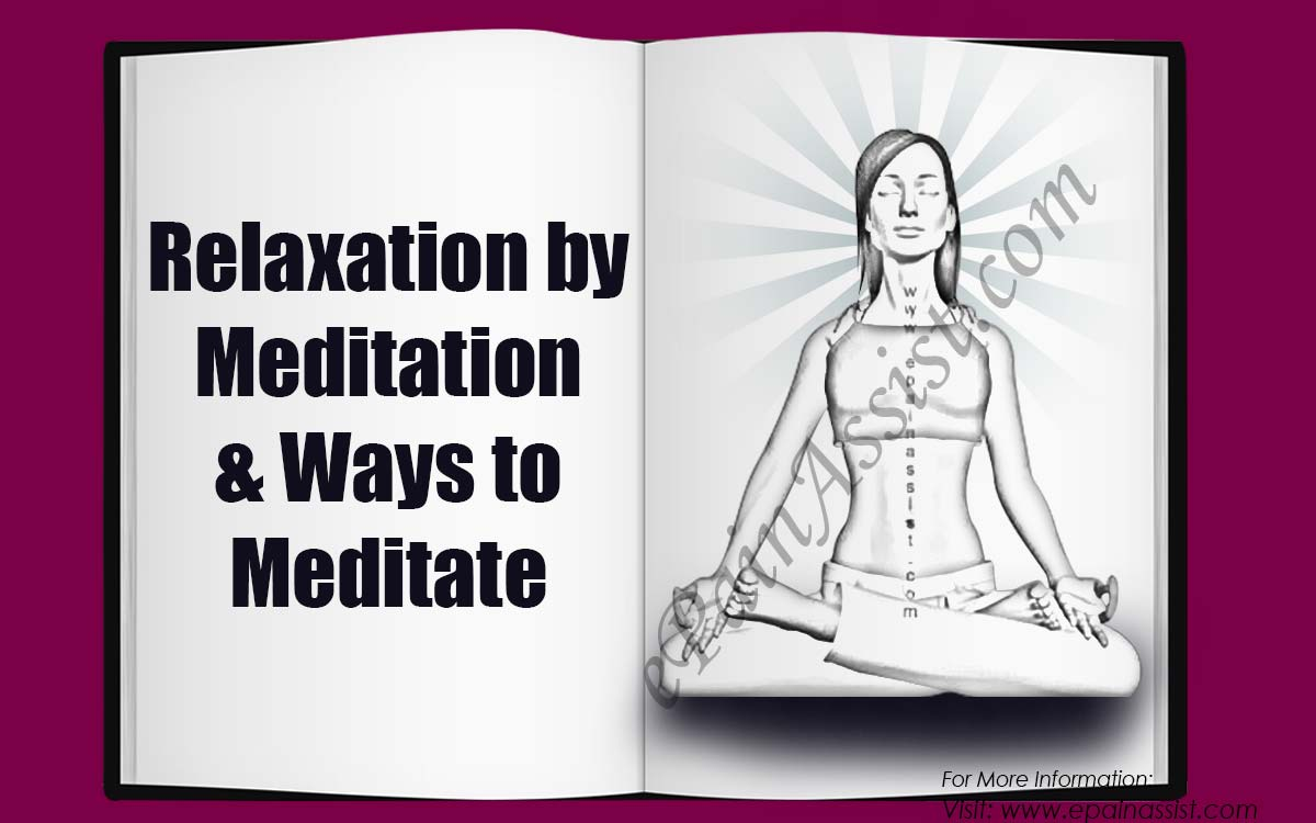 Relaxation by Meditation & Ways to Meditate