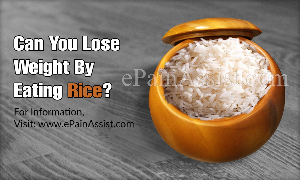 Rice Diet & Weight Loss: Can You Lose Weight By Eating Rice?