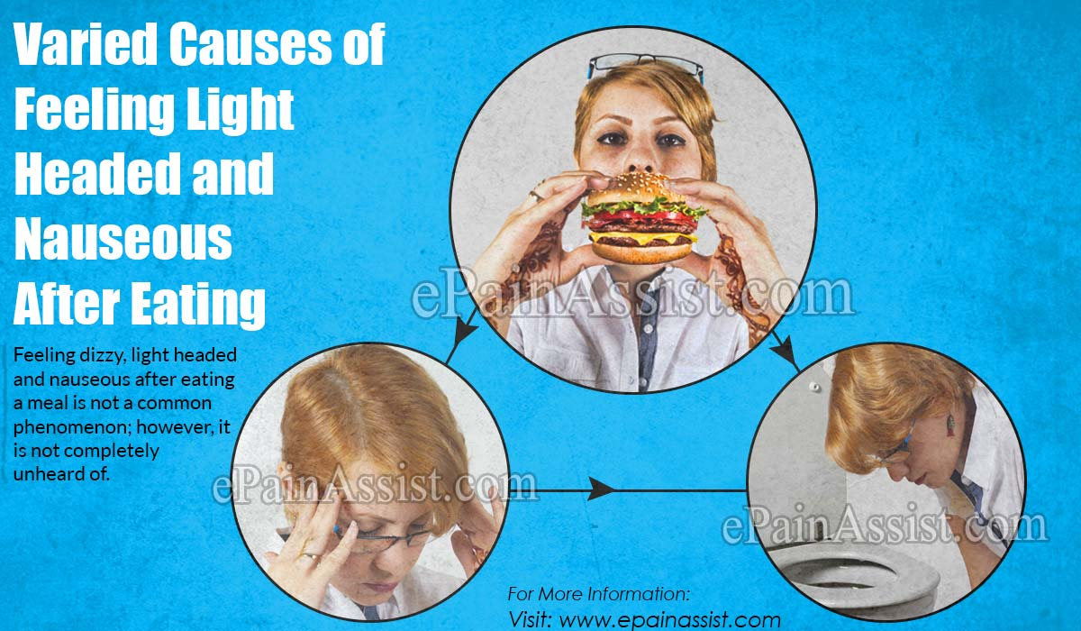 Varied Causes of Feeling Light Headed and Nauseous After Eating