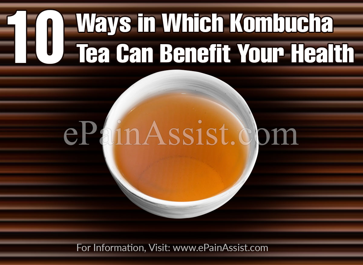 10 Ways in Which Kombucha Tea Can Benefit Your Health