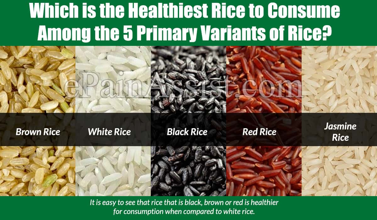 Which is the Healthiest Rice to Consume Among the 5 Primary Variants of Rice?