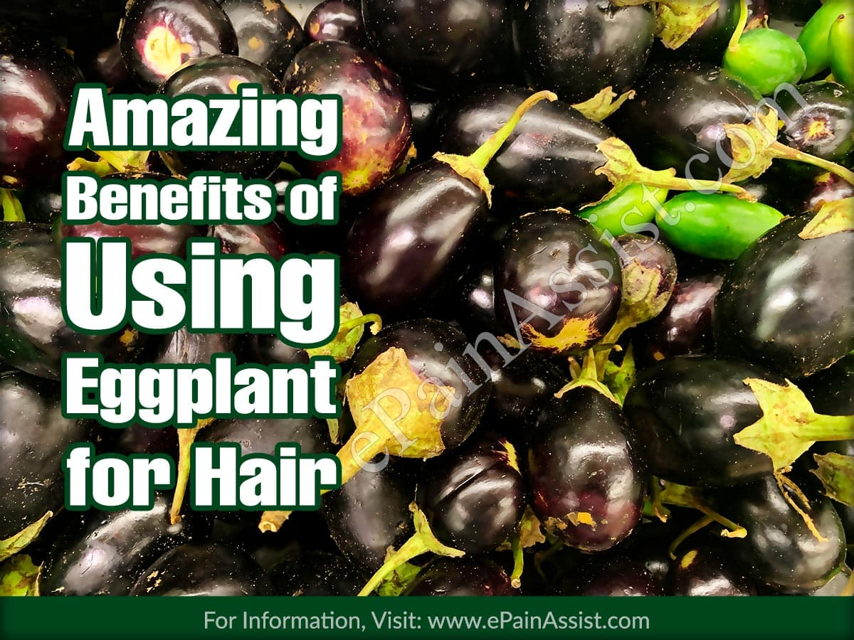 Amazing Benefits of Using Eggplant (Brinjal/ Aubergine) for Hair