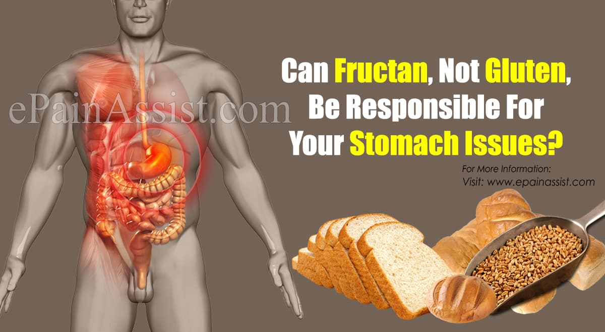Can Fructan, Not Gluten, Be Responsible For Your Stomach Issues?