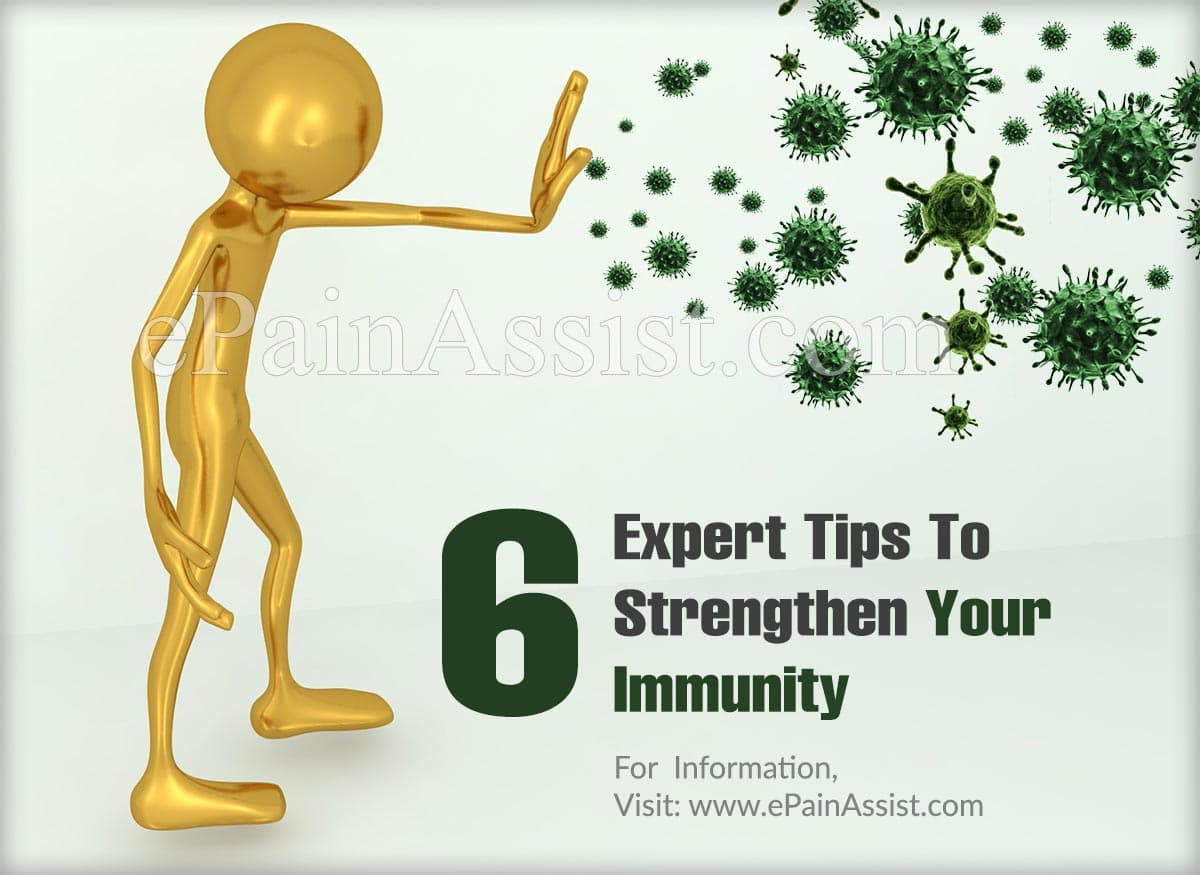 6 Expert Tips To Strengthen Your Immunity