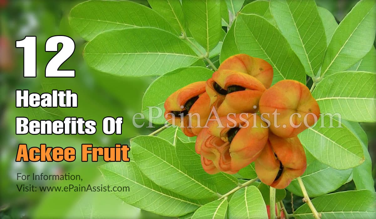 12 Health Benefits Of Ackee Fruit