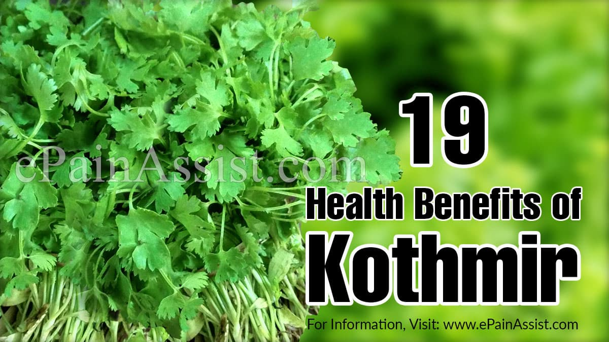 19 Health Benefits of Kothmir (Coriander Or Cilantro Or Dhaniya) & Its Nutritional Facts