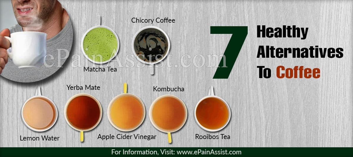 7 Healthy Alternatives To Coffee