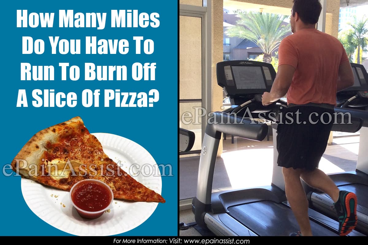How Many Miles Do You Have To Run To Burn Off A Slice Of Pizza