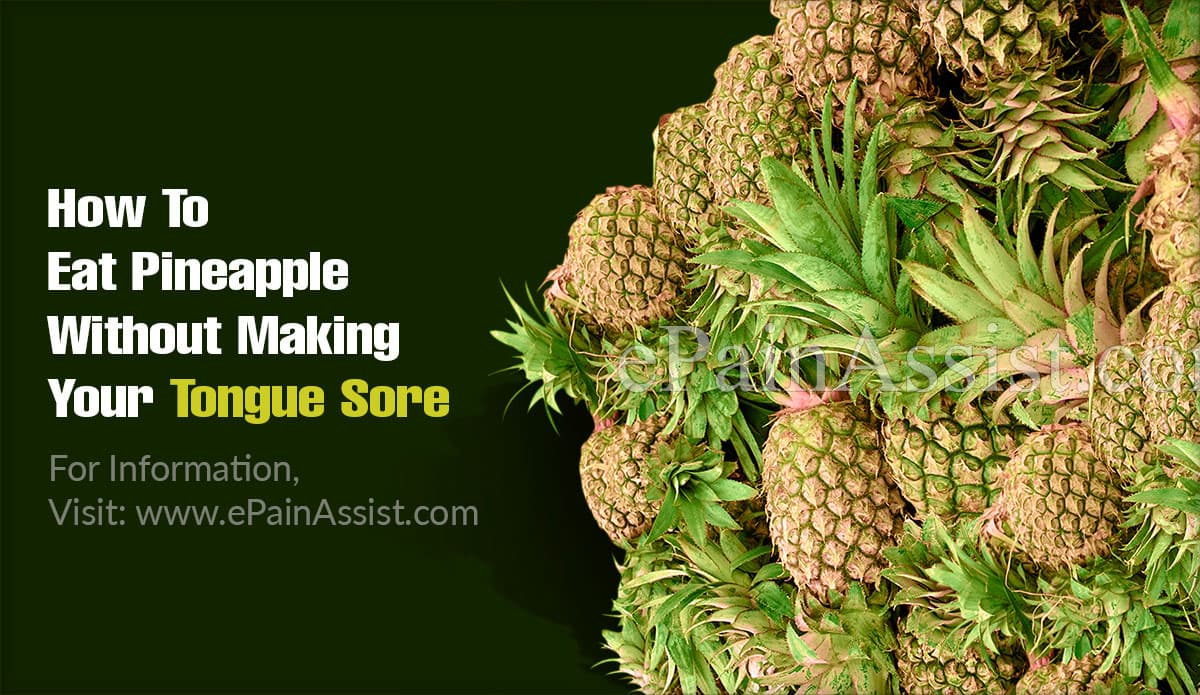 How To Eat Pineapple Without Making Your Tongue Sore?