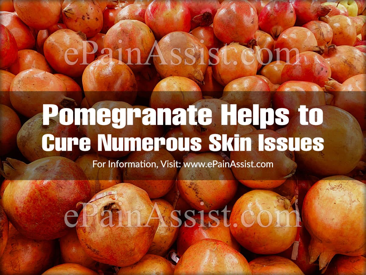 Pomegranate Helps to Cure Numerous Skin Issues