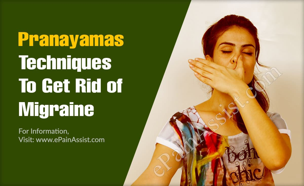 Pranayamas or the Breathing Techniques To Get Rid of Migraine