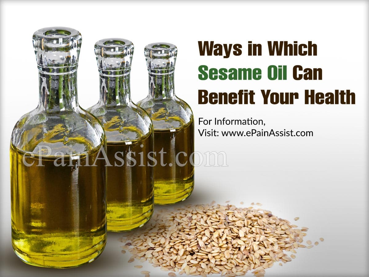 10 Ways in Which Sesame Oil Can Benefit Your Health
