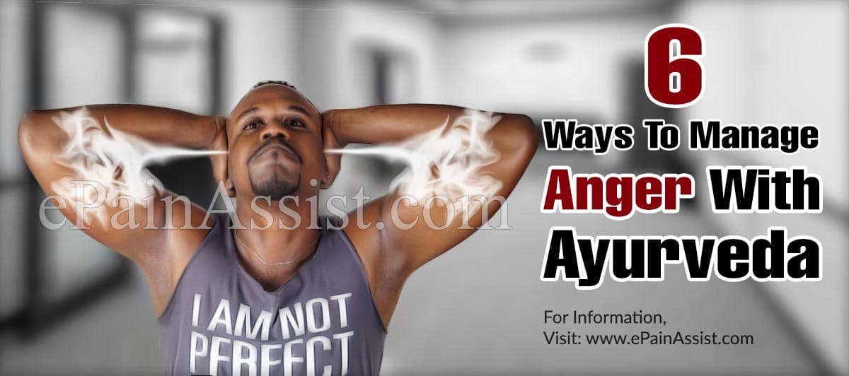 Six Ways To Manage Anger With Ayurveda