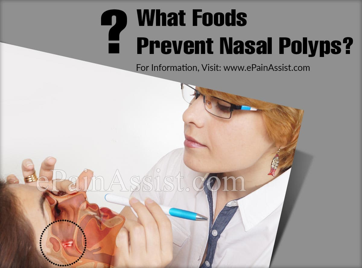 What Foods Prevent Nasal Polyps?