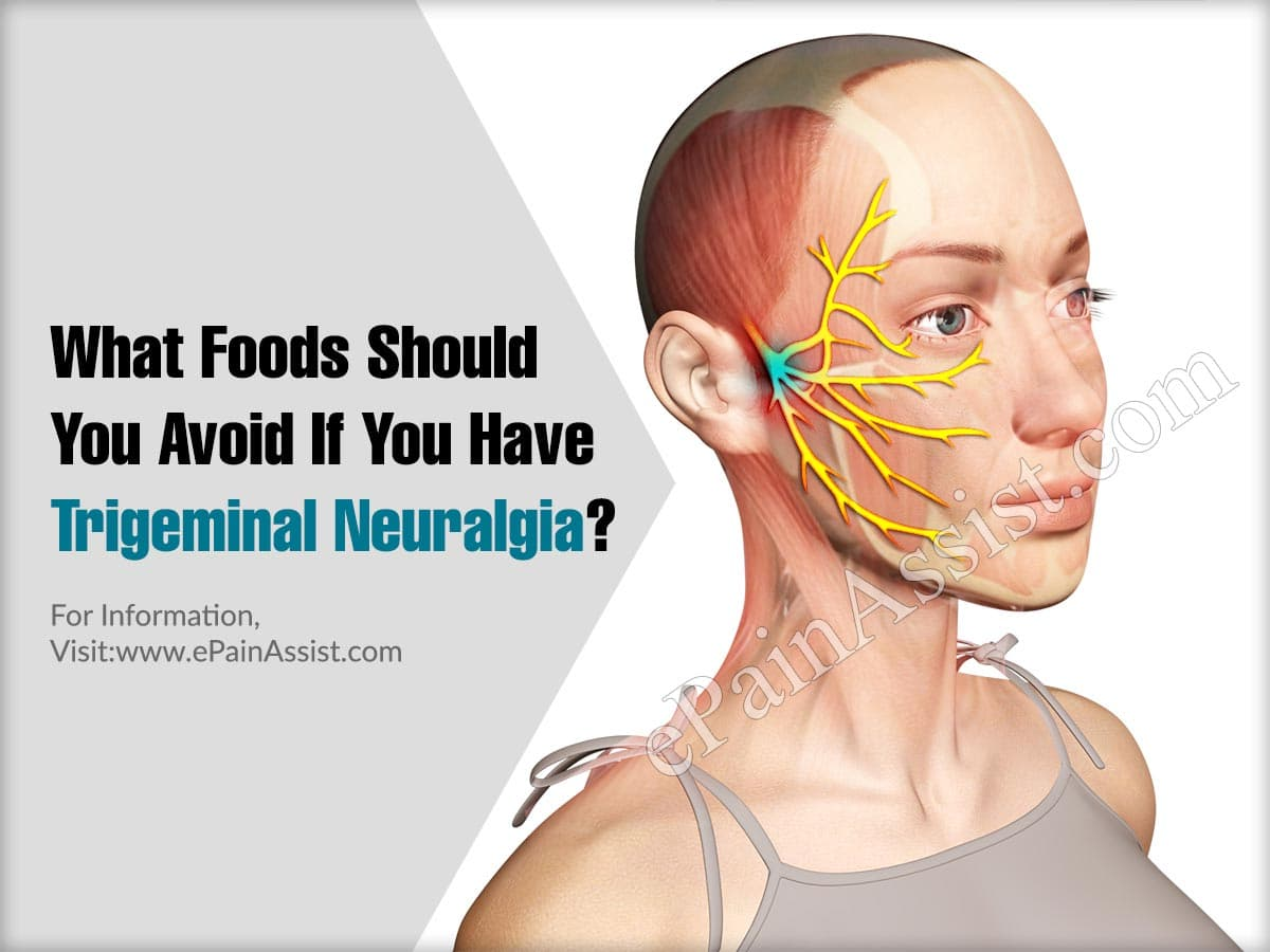 What Foods Should You Avoid If You Have Trigeminal Neuralgia?