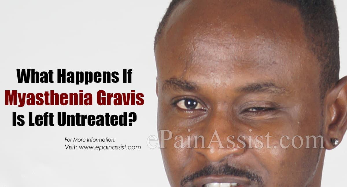 What Happens If Myasthenia Gravis Is Left Untreated?