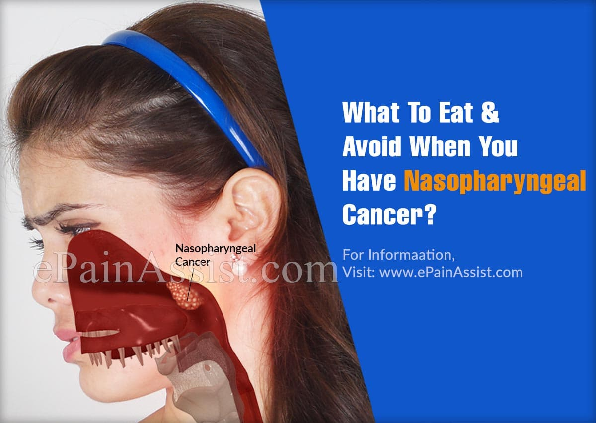What To Eat & Avoid When You Have Nasopharyngeal Cancer?