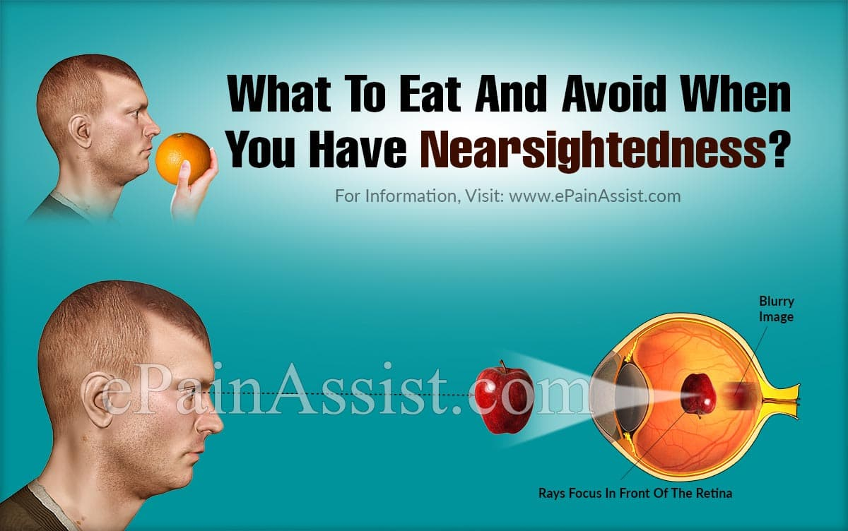 What To Eat And Avoid When You Have Nearsightedness?