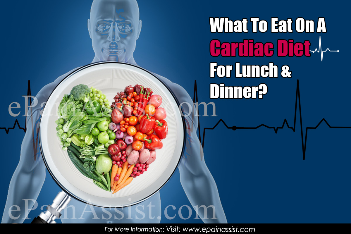 What To Eat On A Cardiac Diet For Lunch & Dinner?