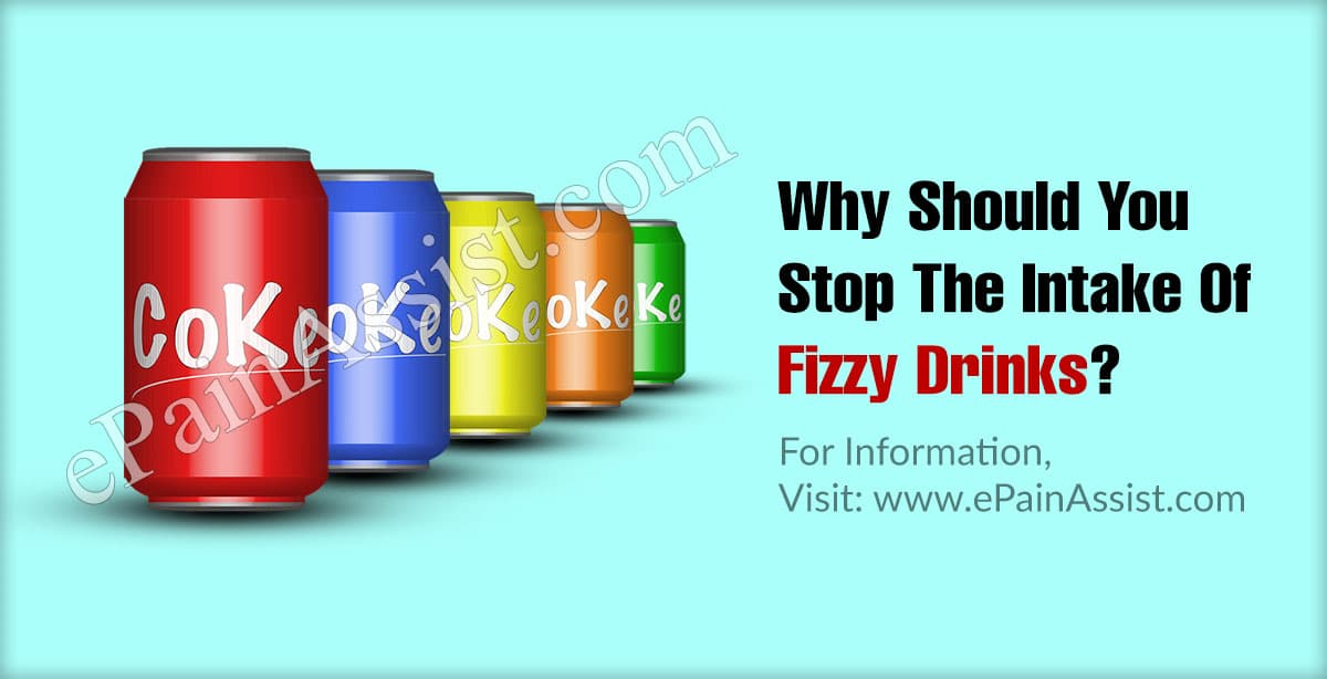 Why Should You Stop The Intake Of Fizzy Drinks?