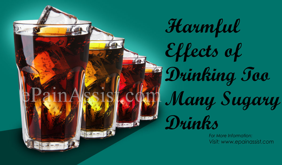 Harmful Effects of Drinking Too Many Sugary Drinks