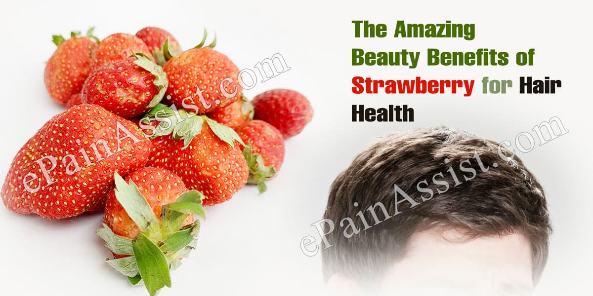 The Amazing Beauty Benefits of Strawberry for Hair Health