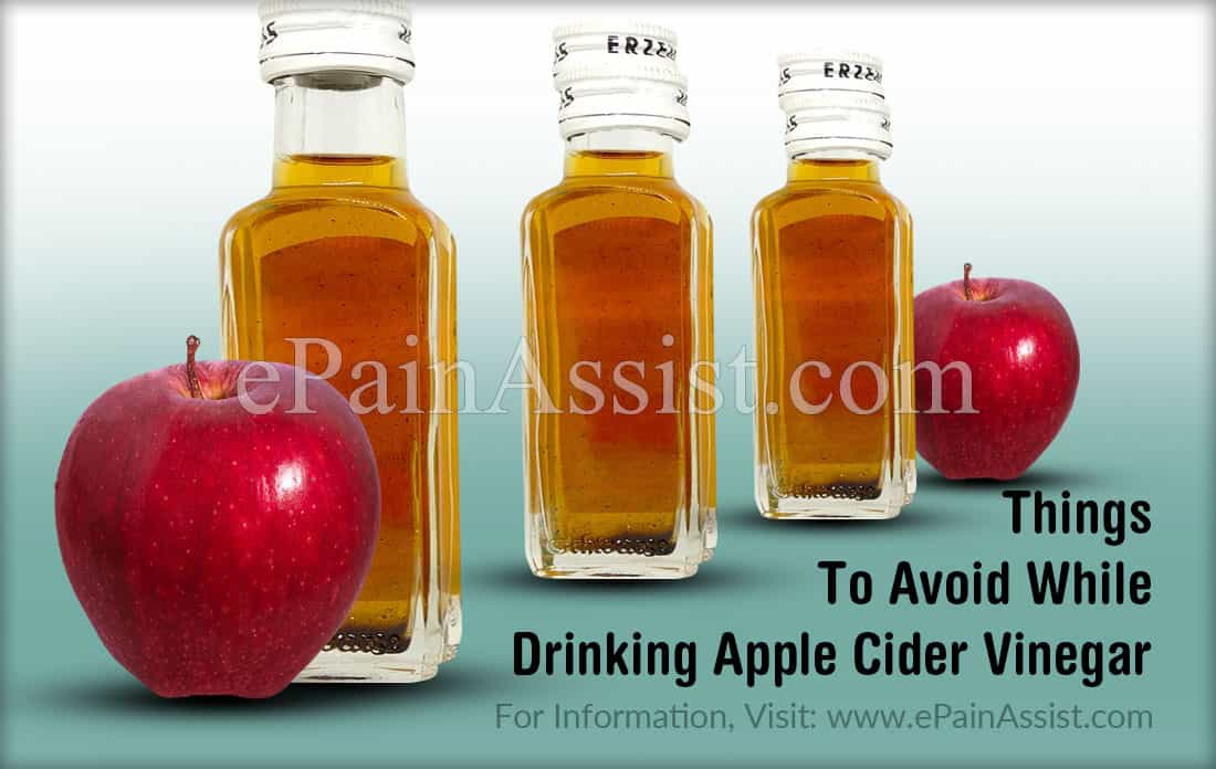 7 Things To Avoid While Drinking Apple Cider Vinegar