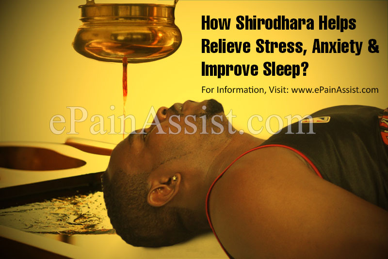 How Shirodhara Helps Relieve Stress, Anxiety and Improve Sleep?