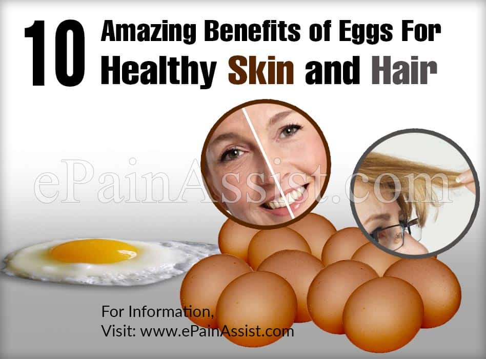 10 Amazing Benefits of Eggs For Healthy Skin and Hair