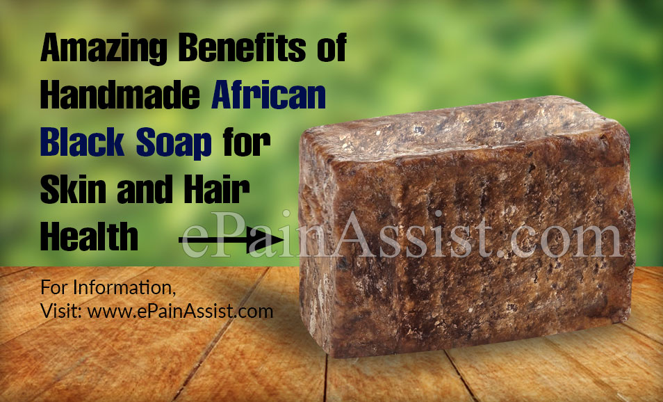 Amazing Benefits of Handmade African Black Soap for Skin and Hair Health