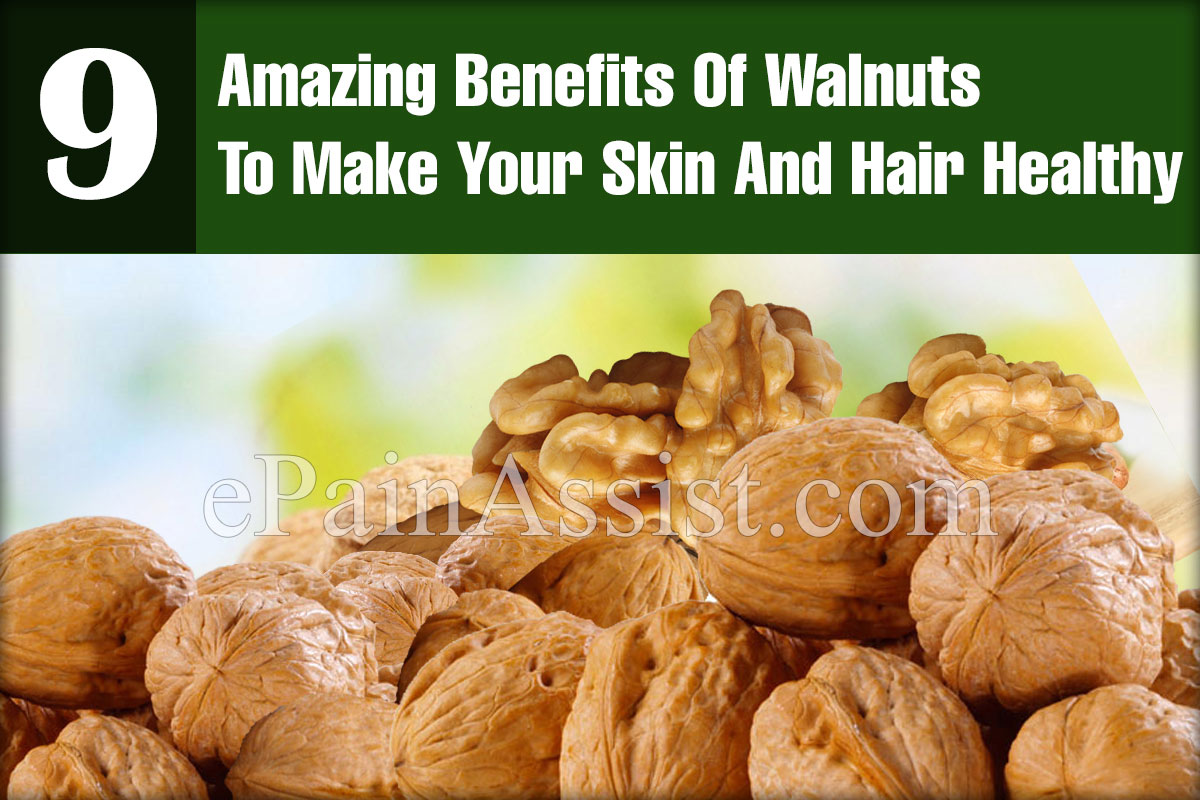 9 Amazing Benefits Of Walnuts To Make Your Skin And Hair Healthy