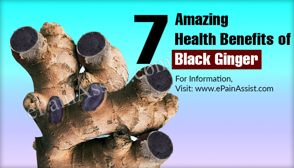 7 Amazing Health Benefits of Black Ginger