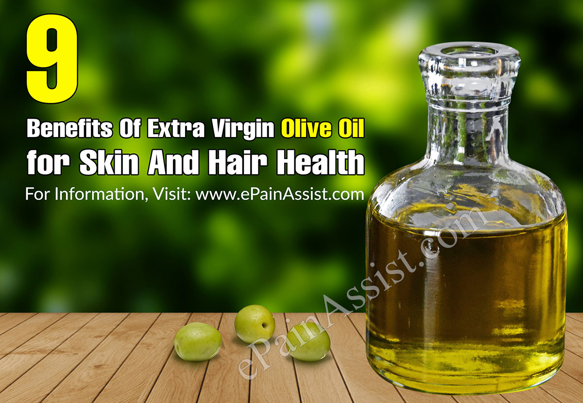 9 benefits of extra virgin olive oil for skin and hair health