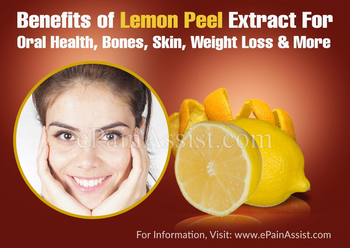 Benefits of Lemon Peel Extract For Oral Health, Bones, Skin, Weight Loss & More