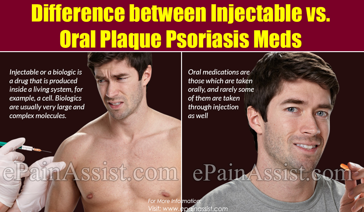 Difference between Injectable vs. Oral Plaque Psoriasis Meds