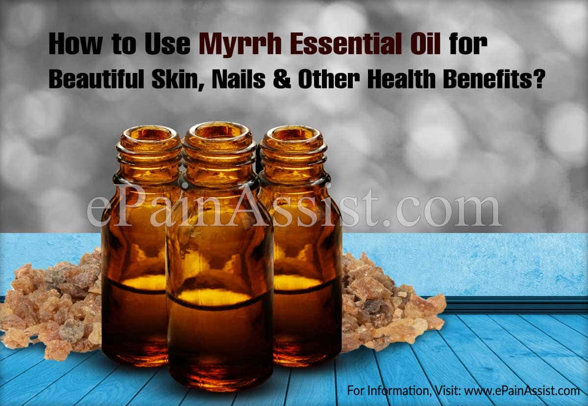 How to Use Myrrh Essential Oil for Beautiful Skin, Nails & Other Health Benefits?