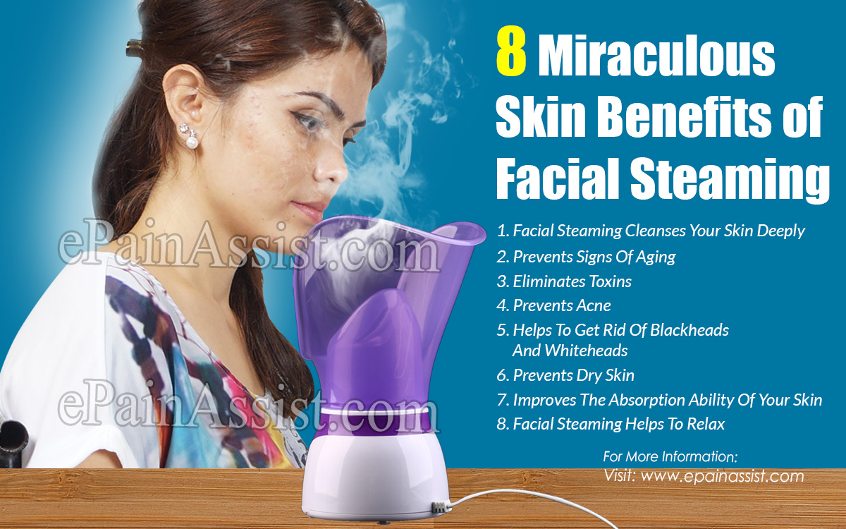 8 Miraculous Skin Benefits of Facial Steaming