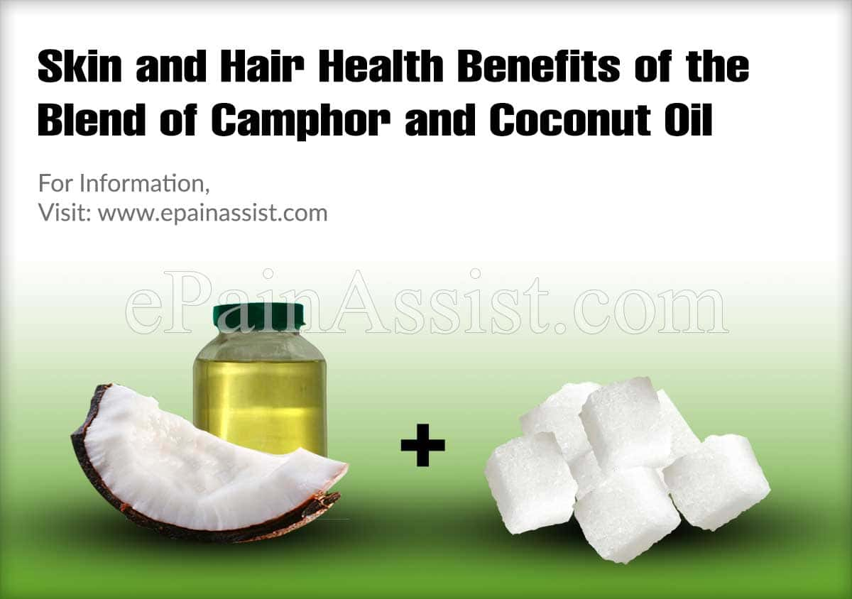Skin and Hair Health Benefits of the Blend of Camphor and Coconut Oil