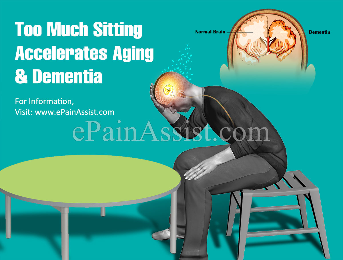 Too Much Sitting Accelerates Aging & Dementia