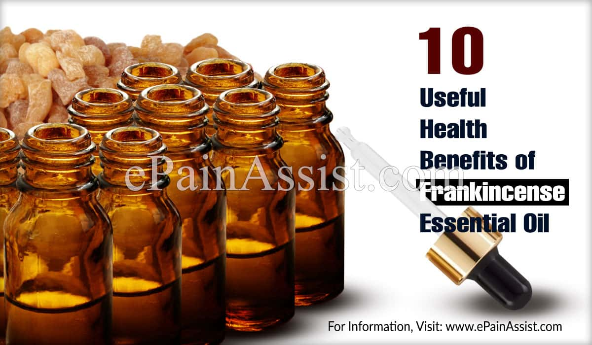 10 Useful Health Benefits of Frankincense Essential Oil